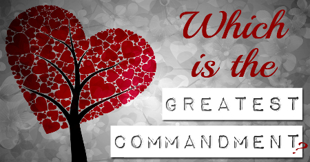 Which Is The Greatest Commandment