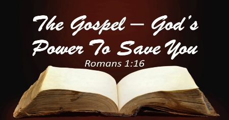 Sermon: The Gospel – God's Power to Save You –